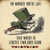 "Alice In Wonderland ""No Wonder You're Late"" Metal Sign"