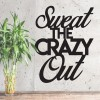 """""""Sweet The Crazy Out"""" Wall Art Created out of Iron"""