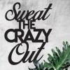"""""""Sweet The Crazy Out"""" Wall Art on a Rustic Wall"""
