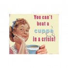 Cuppa in a Crisis Metal Sign