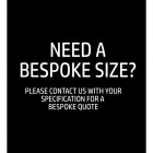 For a Bespoke Size Please Give Our Sales Team a Call on 0800 6888 386