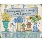 """Gardening adds Years"" Metal Sign"