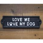 """Love Me, Love My Dog"" Iron Sign"