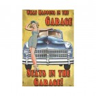 """""""What Happens in the Garage"""" Metal Sign"""