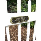 Beware of the wife - Gate sign