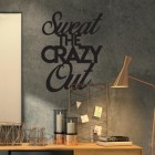 """""""Sweet The Crazy Out"""" Iron Wall Art in Situ in the Office"""