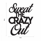 """""""Sweet The Crazy Out"""" Iron Wall Art Dimensions"""
