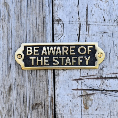 Be Aware of the Staffy Brass Gate Sign