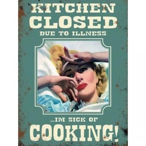 Sick of Cooking Metal Sign