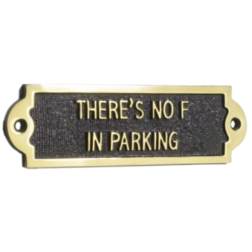 Theres no F in parking sign