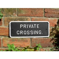 "Cast Iron ""Private Crossing"" Sign"