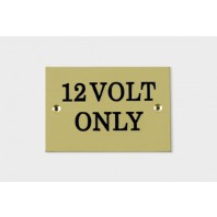 "Solid Brass Plaque With Black Lettering Label ""12 volt only"""