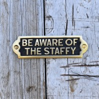 "Brass  ""Be Aware of the Staffy"" Sign"