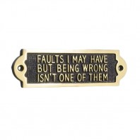 Faults I May Have But Being Wrong Isn't One Of Them