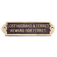 Lost Husband and Ferret... Brass Sign
