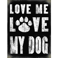 "Humorous Metal Wall Art ""Love me Love my Dog"""