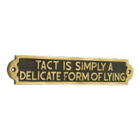 Tact Is Simply A Delicate Form Of Lying