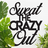 """Sweat The Crazy Out"" Iron Wall Art"