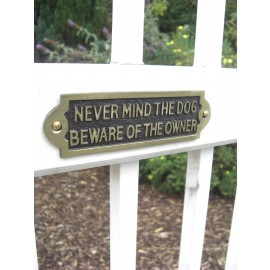 Never mind the dog Beware of the owner - Gate sign