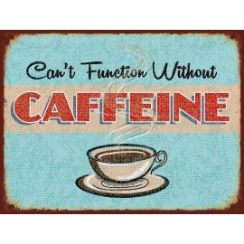 """Retro """"Can't Function Without Caffine"""" Wall Metal Sign"""