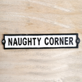 """""""Naughty Corner"""" Sign Created From Cast Iron"""