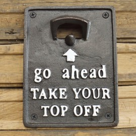 """""""Take Your Top Off"""" Cast Iron Bottle Opener"""