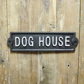 """""""Dog House"""" Cast Iron Sign in Situ"""