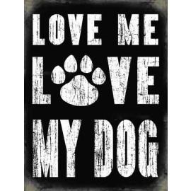 "Humorous Metal Wall Art ""Love me Love my Dog"""