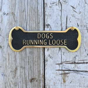 Dogs Running Loose Brass Gate Sign