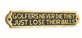 Golfers Never Die They Just Loose Their Balls