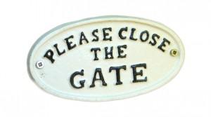 White Iron 'Please Close The Gate' Sign