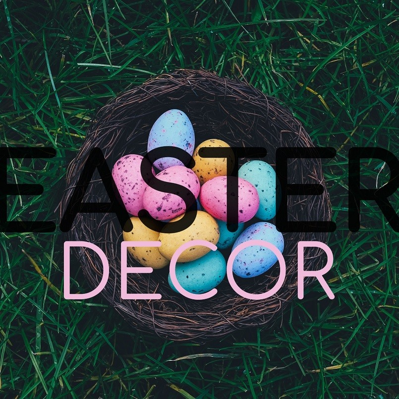 Spring & Easter Decor Style Guide