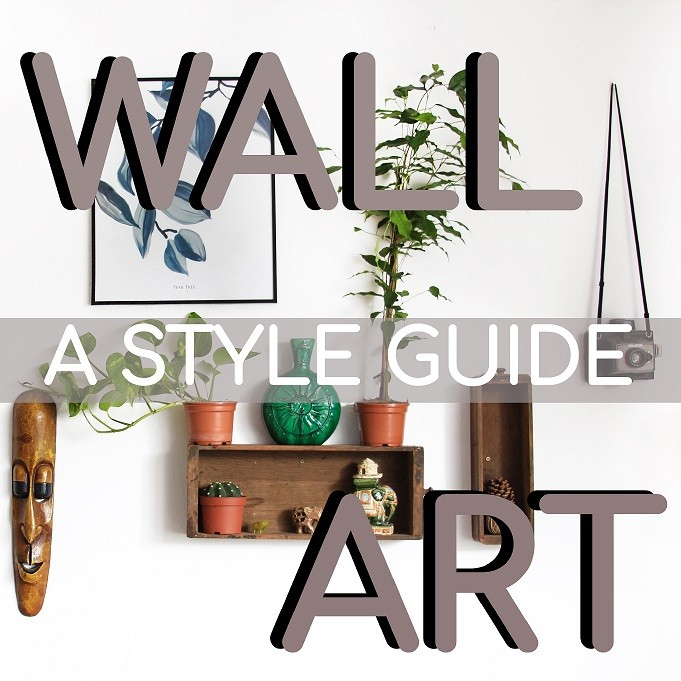 Walls Need Love Too: A Style Guide to Wall Art