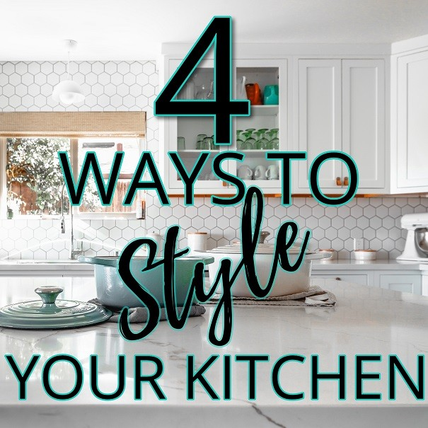 4 Ways to Style Your Kitchen