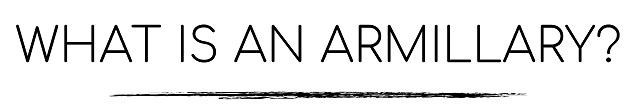 Armillary History & Installation