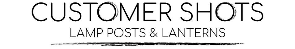 Lamp Posts & Lanterns Customer Pictures