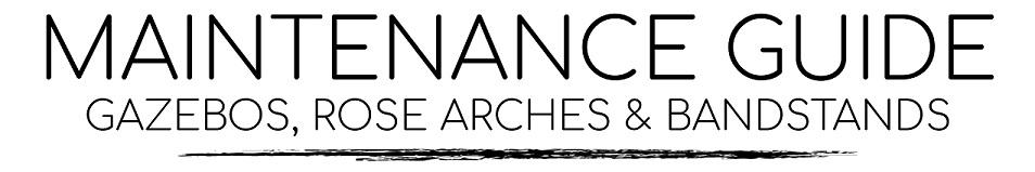 Gazebos, Rose Arches & Bandstands Care & Maintenance