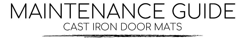 Cast Iron Door Mats Care & Maintenance