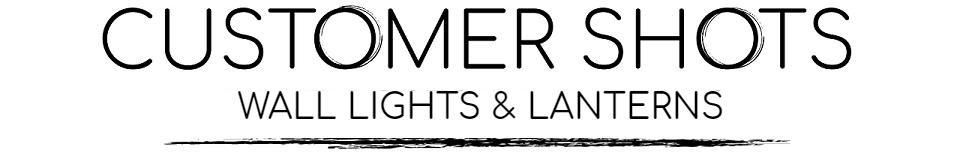 Customer Shots Wall Lights & Lanterns